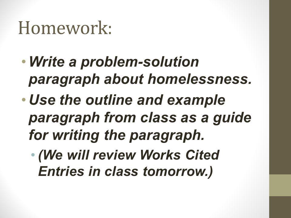 Homework: Write a problem-solution paragraph about homelessness.