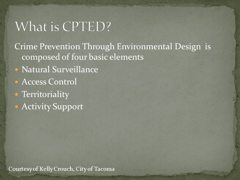 What is CPTED Crime Prevention Through Environmental Design is composed of four basic elements. Natural Surveillance.