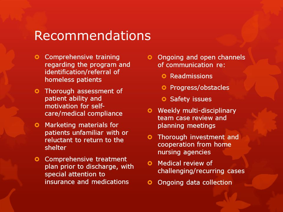Recommendations Comprehensive training regarding the program and identification/referral of homeless patients.