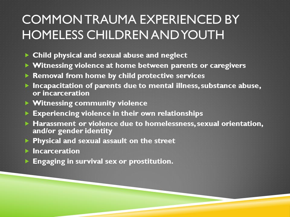 Common trauma experienced by homeless children and youth