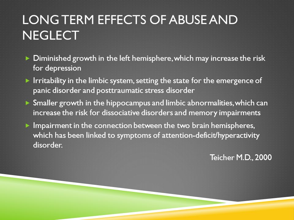Long term effects of abuse and neglect