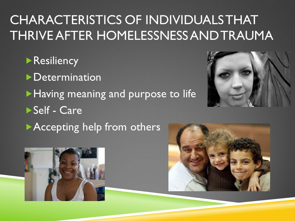 Characteristics of individuals that thrive after homelessness and trauma