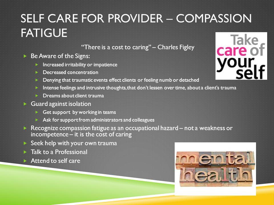 Self care for provider – compassion fatigue