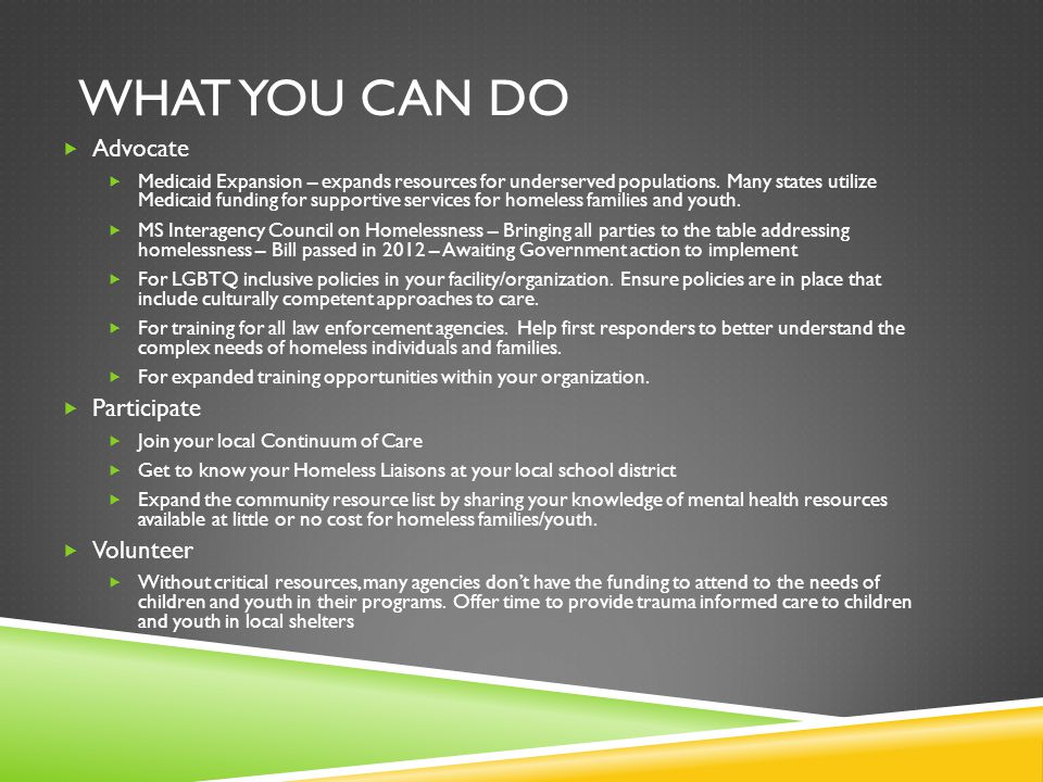 What you can do Advocate Participate Volunteer
