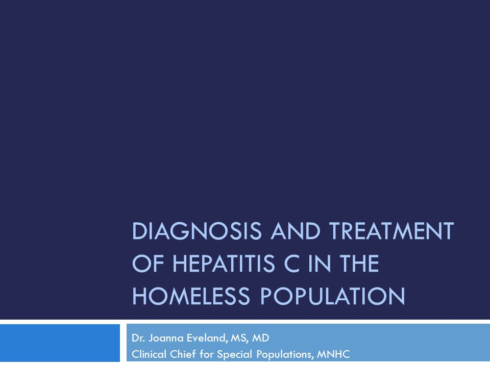 Diagnosis and Treatment of Hepatitis C in the Homeless Population