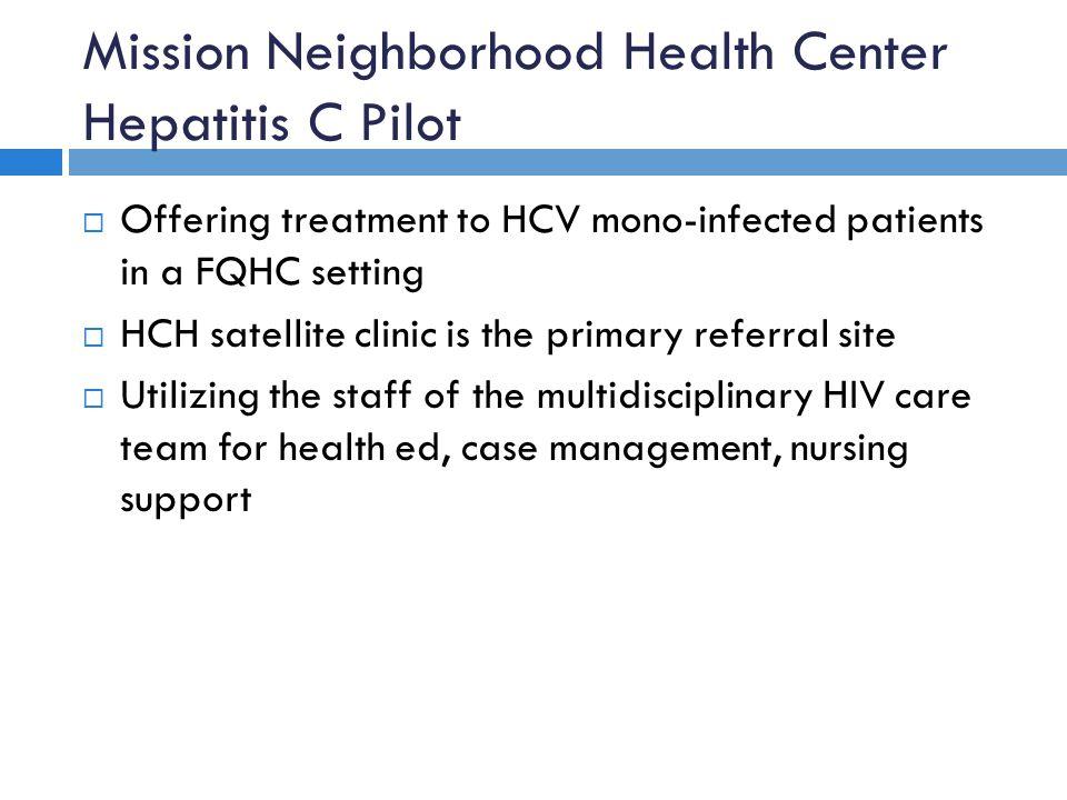 Mission Neighborhood Health Center Hepatitis C Pilot
