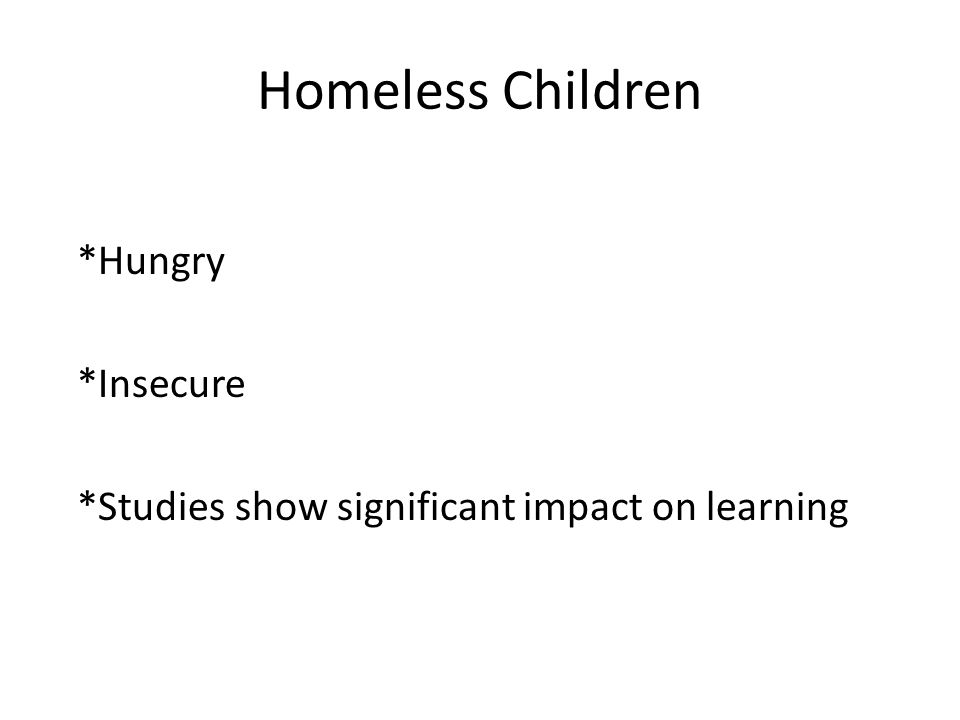 Homeless Children *Hungry *Insecure