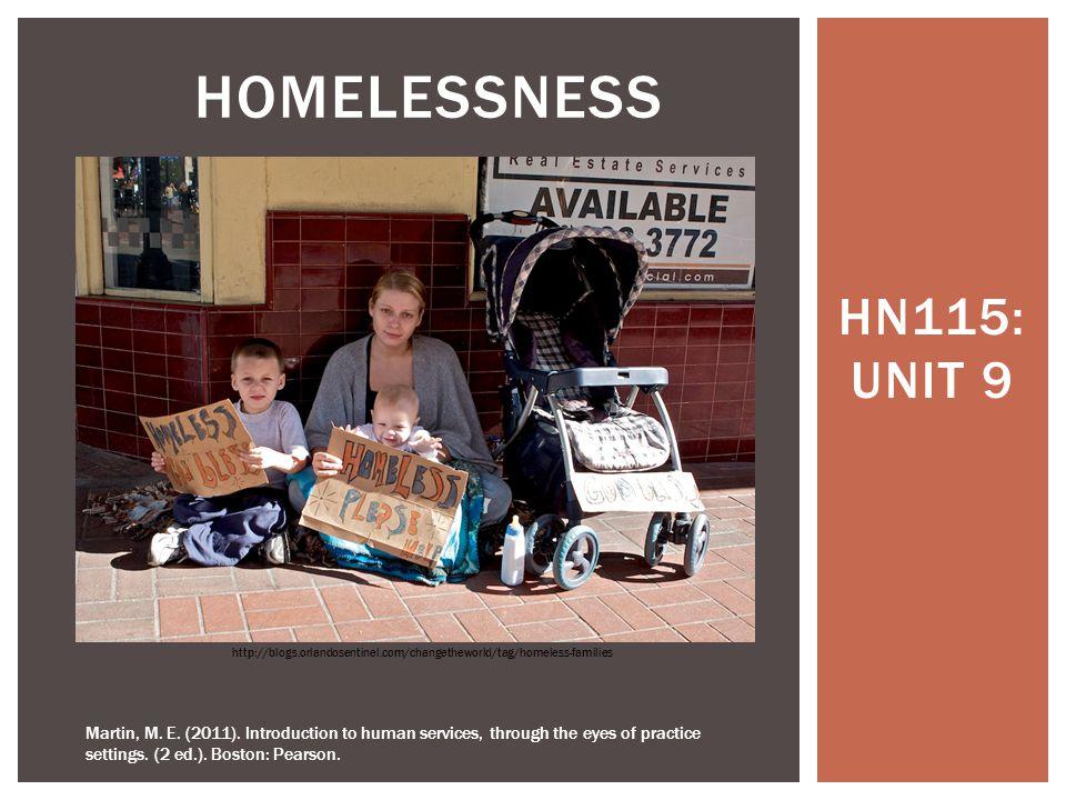 Homelessness HN115: UNIT 9. http://blogs.orlandosentinel.com/changetheworld/tag/homeless-families.