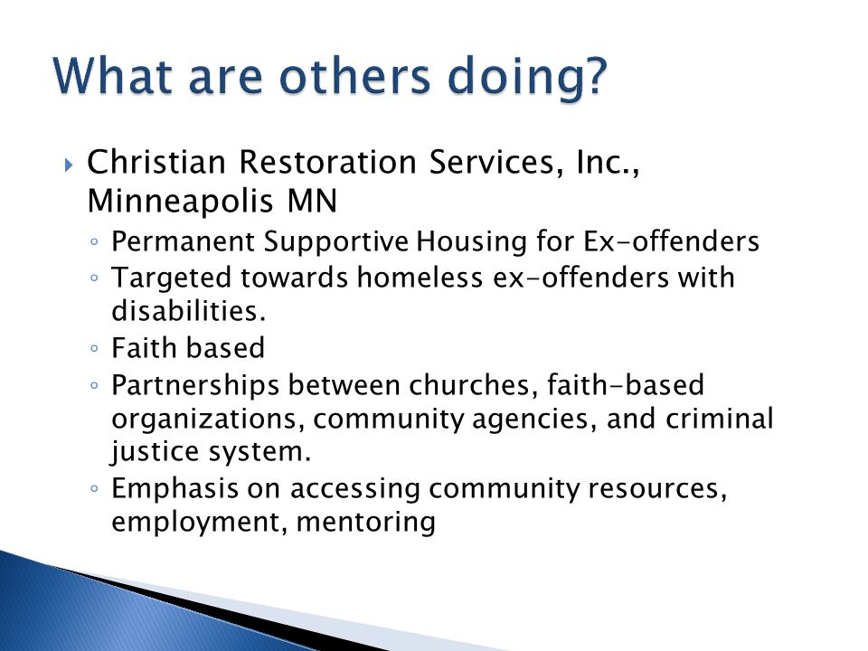 What are others doing Christian Restoration Services, Inc., Minneapolis MN. Permanent Supportive Housing for Ex-offenders.