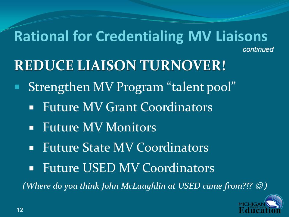 Rational for Credentialing MV Liaisons
