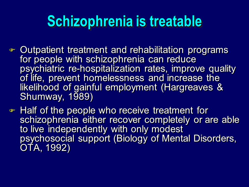 Schizophrenia is treatable