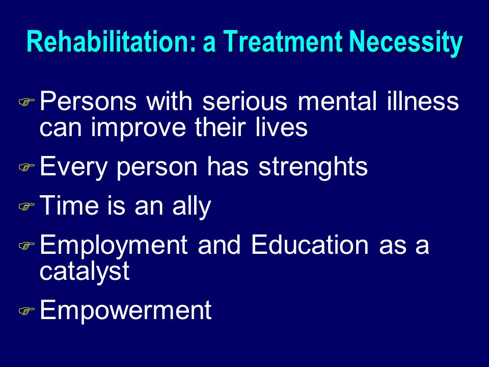 Rehabilitation: a Treatment Necessity