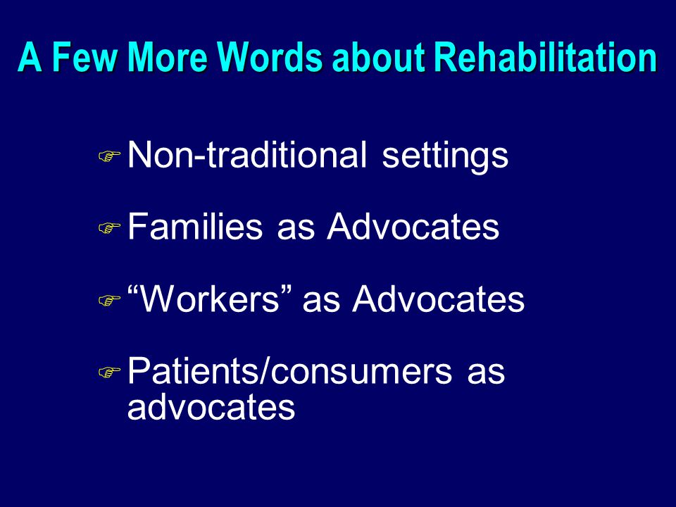 A Few More Words about Rehabilitation