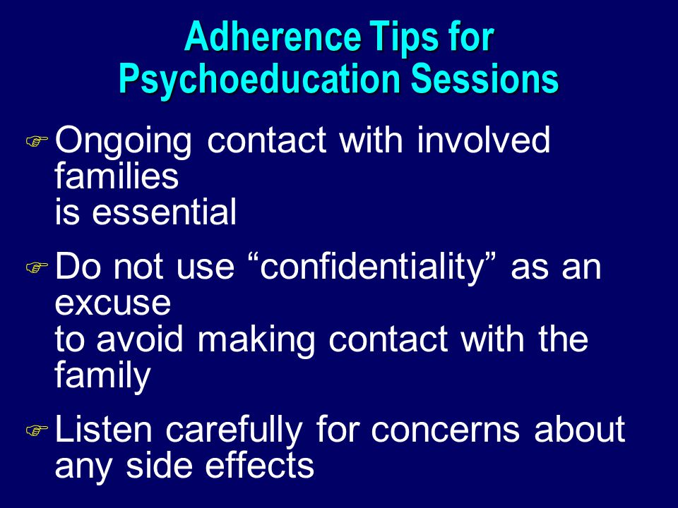 Adherence Tips for Psychoeducation Sessions