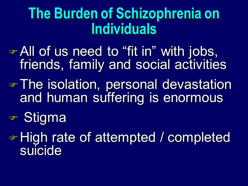 The Burden of Schizophrenia on Individuals