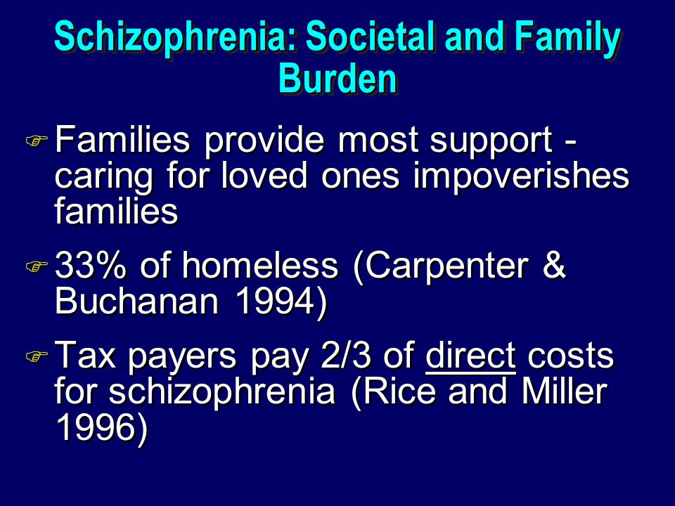 Schizophrenia: Societal and Family Burden
