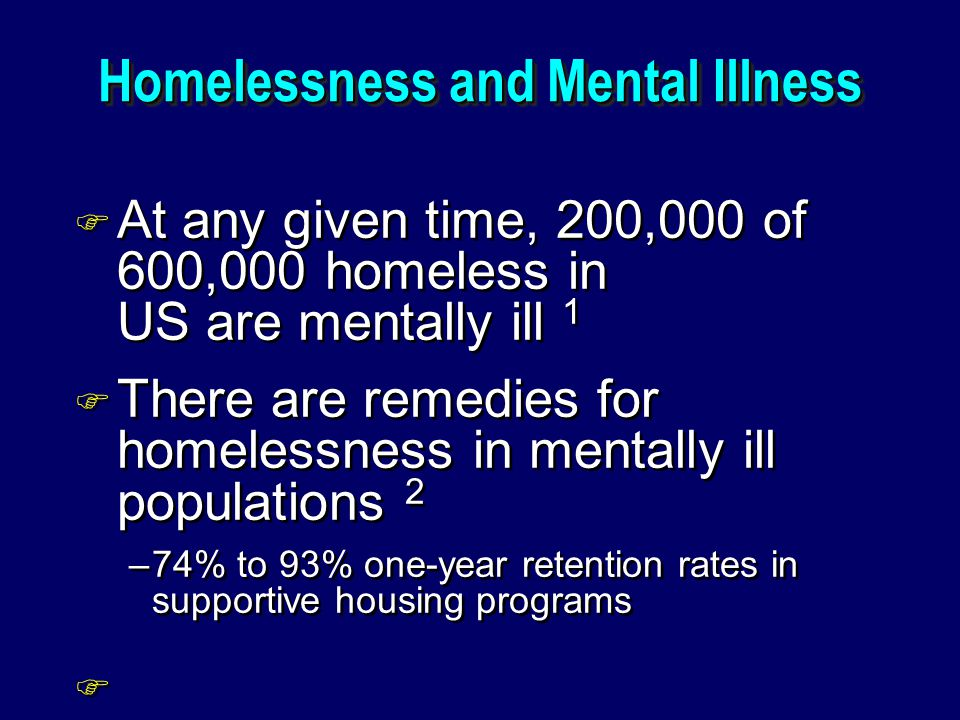 Homelessness and Mental Illness