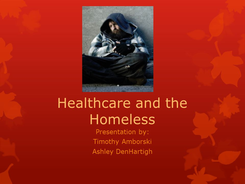 Healthcare and the Homeless