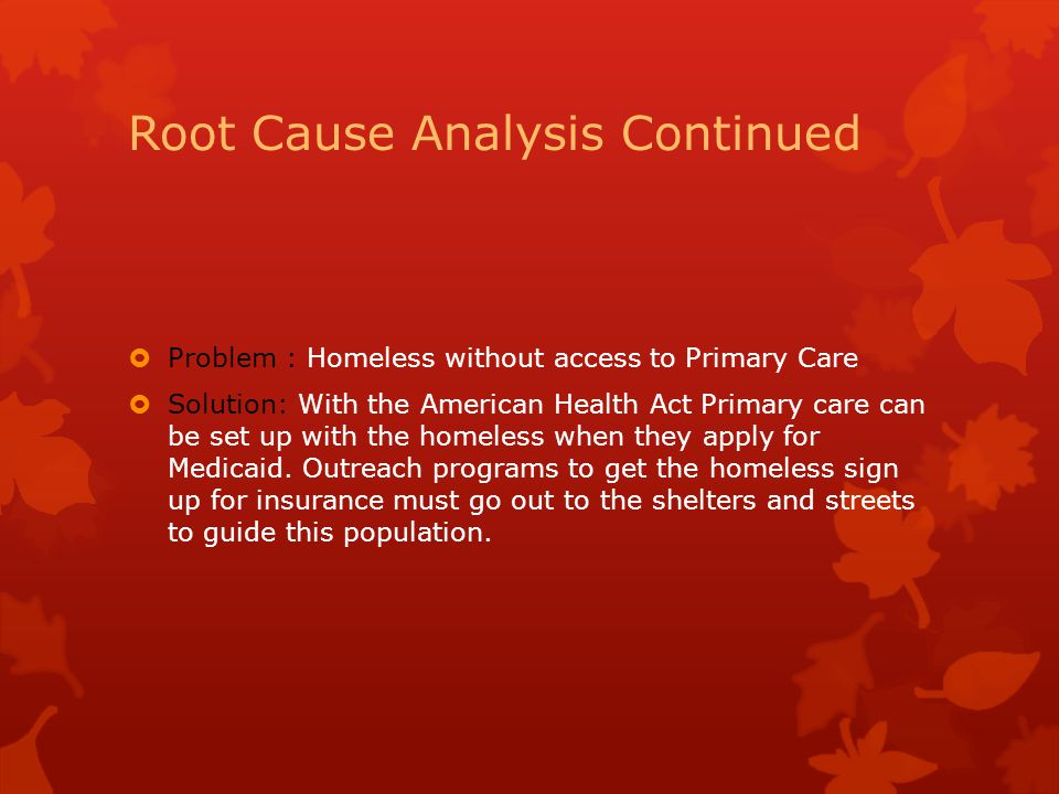 Root Cause Analysis Continued