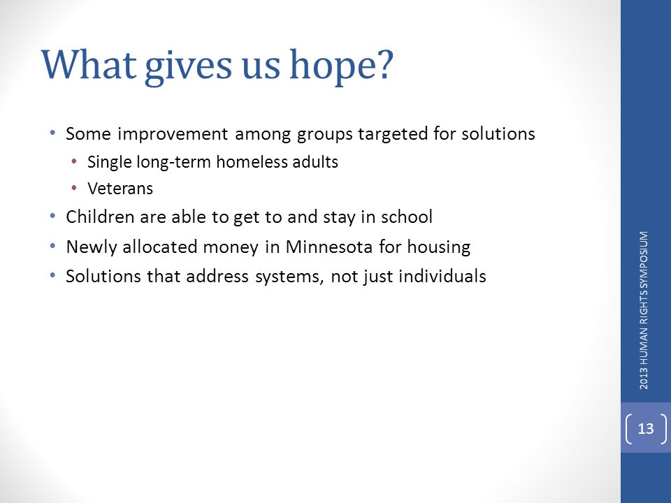 What gives us hope Some improvement among groups targeted for solutions. Single long-term homeless adults.