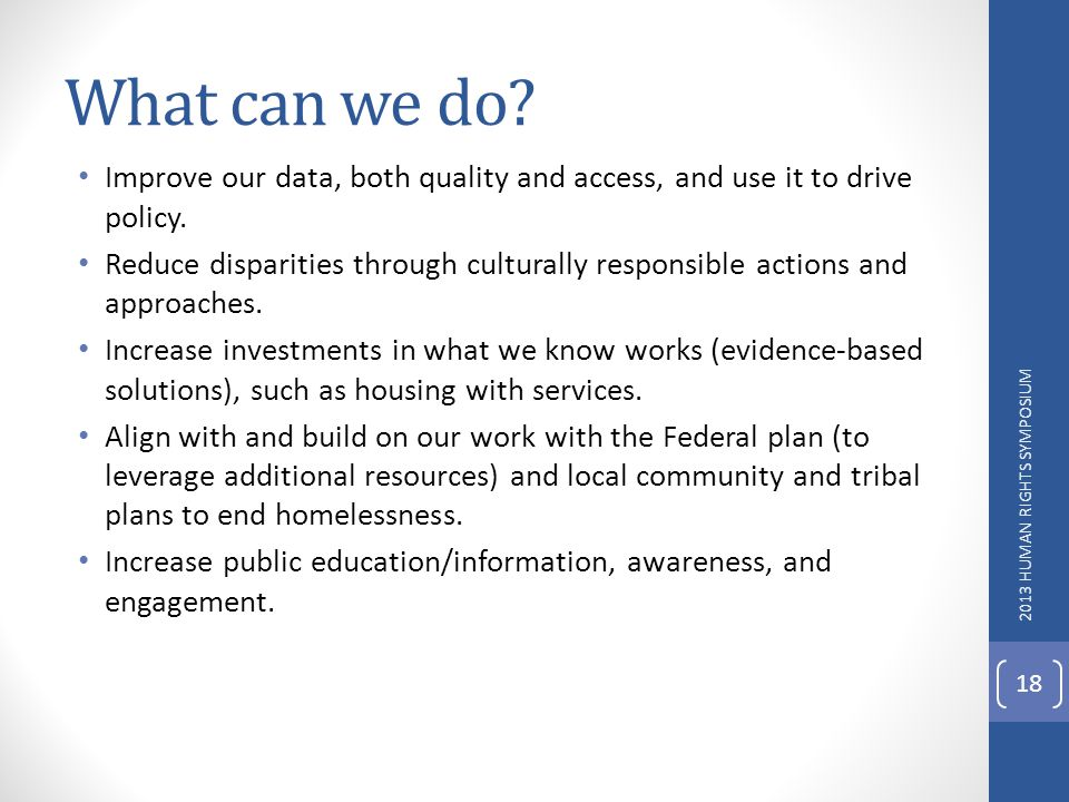 What can we do Improve our data, both quality and access, and use it to drive policy.