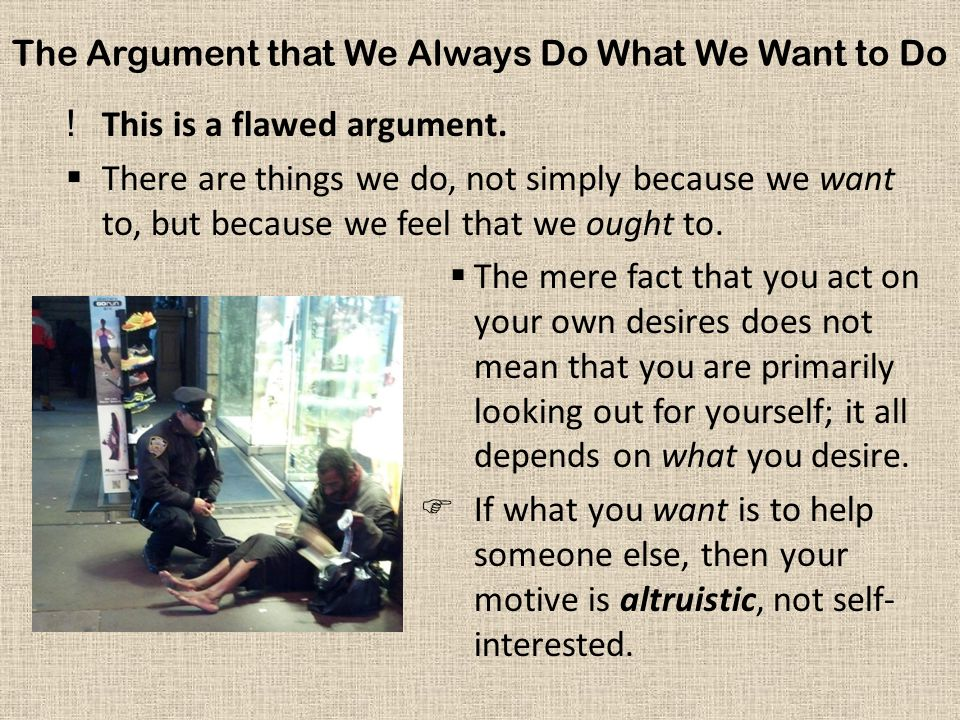 The Argument that We Always Do What We Want to Do