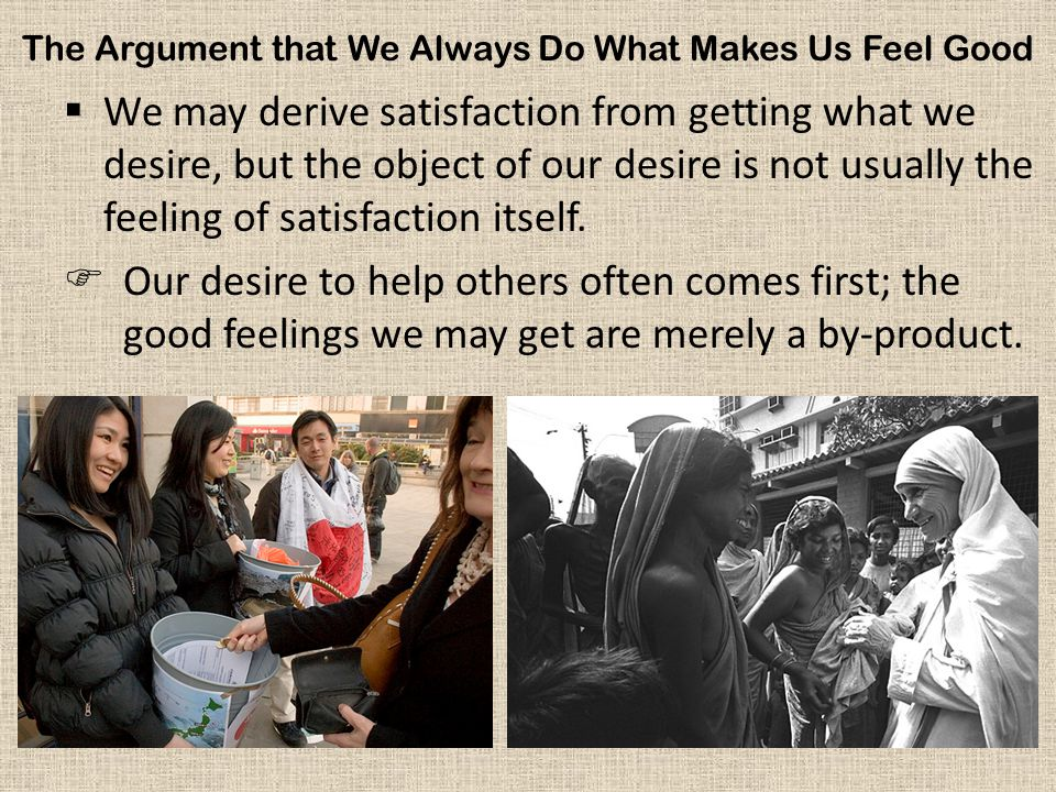 The Argument that We Always Do What Makes Us Feel Good