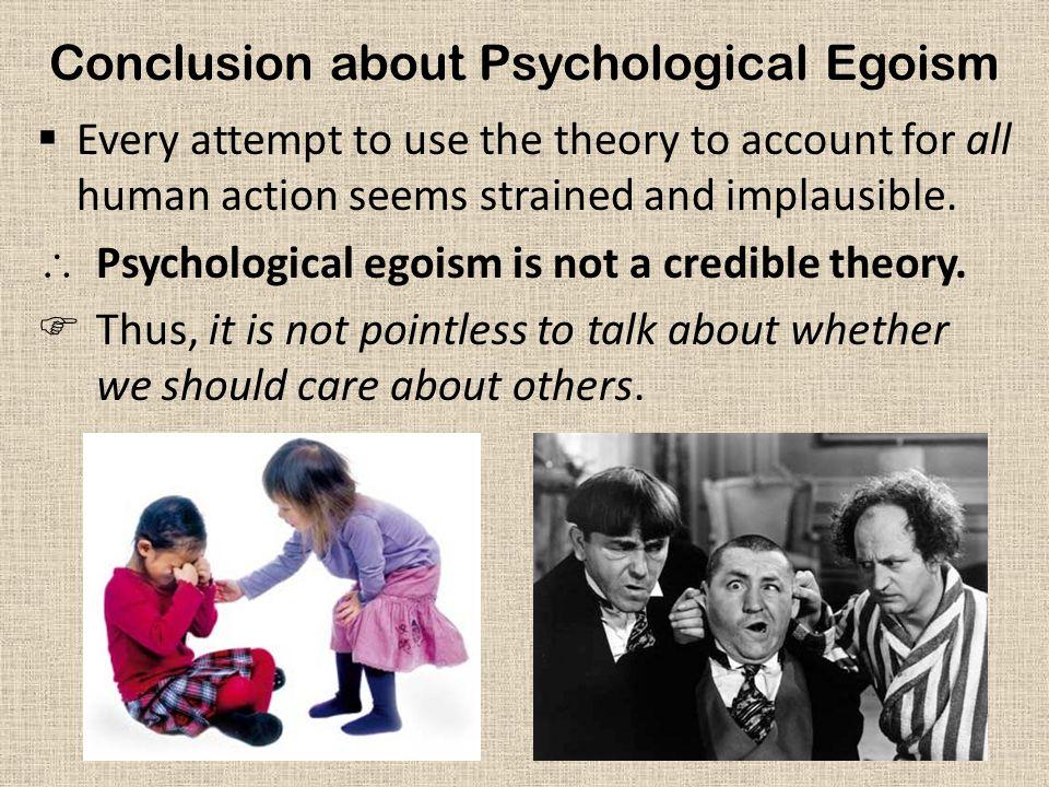 Conclusion about Psychological Egoism