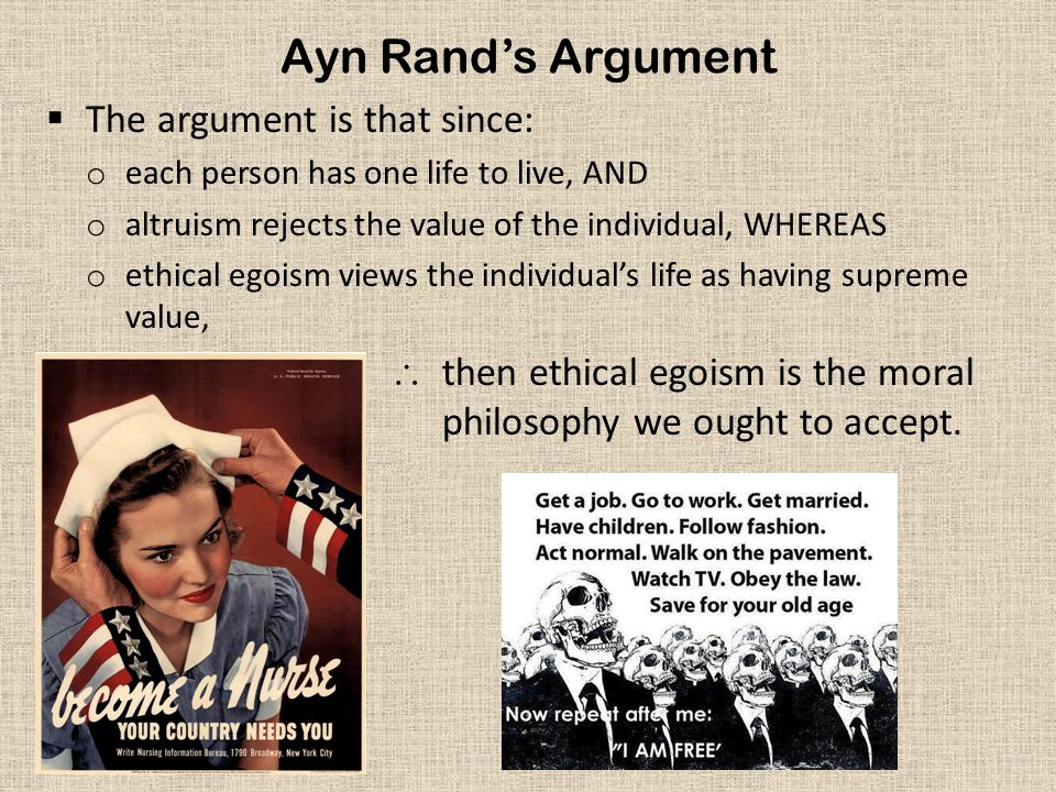 Ayn Rand's Argument The argument is that since: