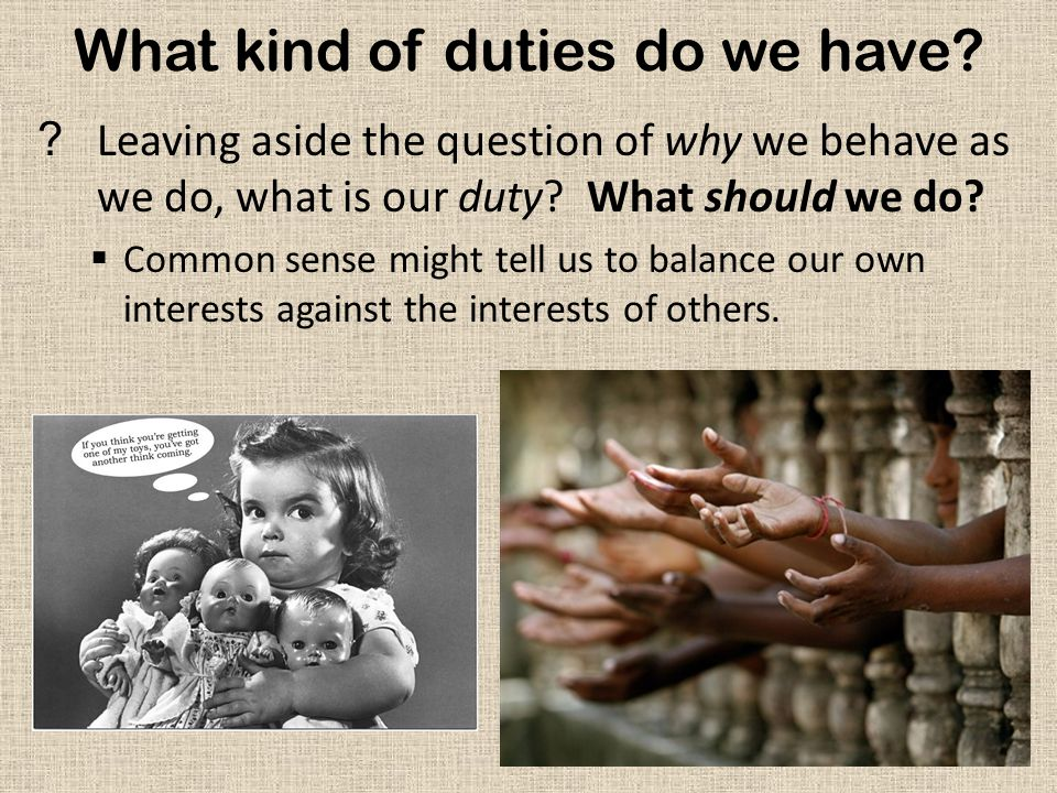 What kind of duties do we have