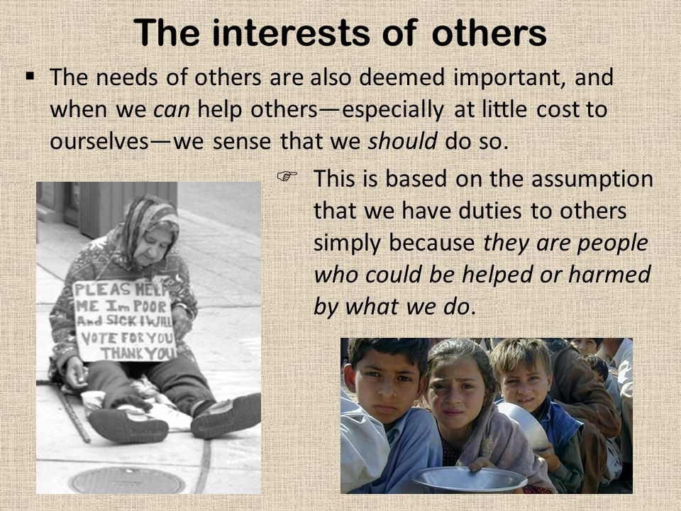 The interests of others