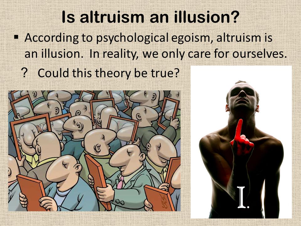 Is altruism an illusion