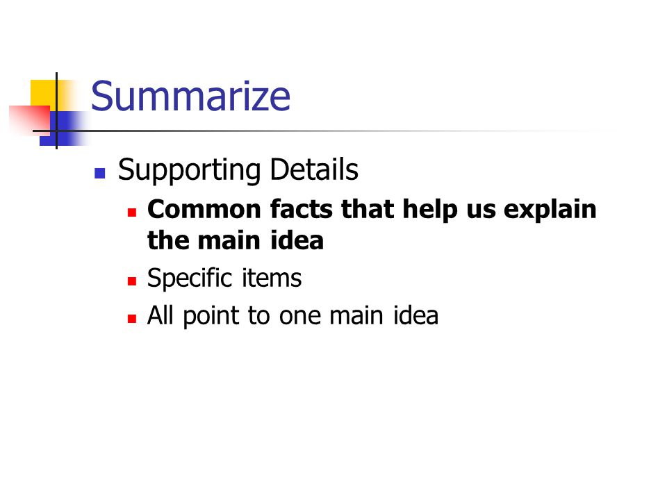 Summarize Supporting Details