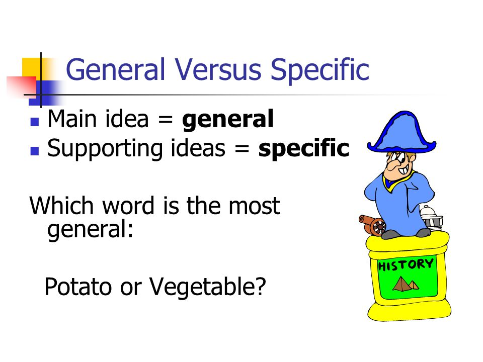 General Versus Specific