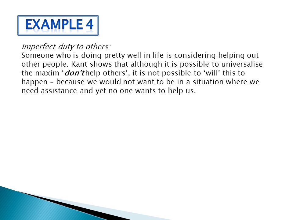 Example 4 Imperfect duty to others: