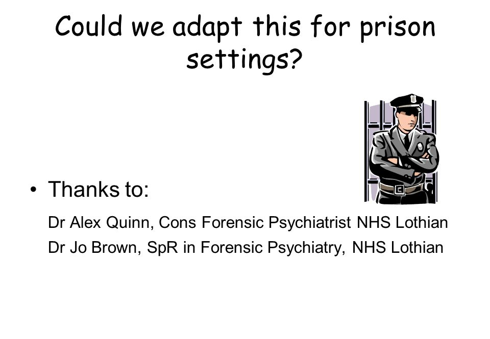 Could we adapt this for prison settings