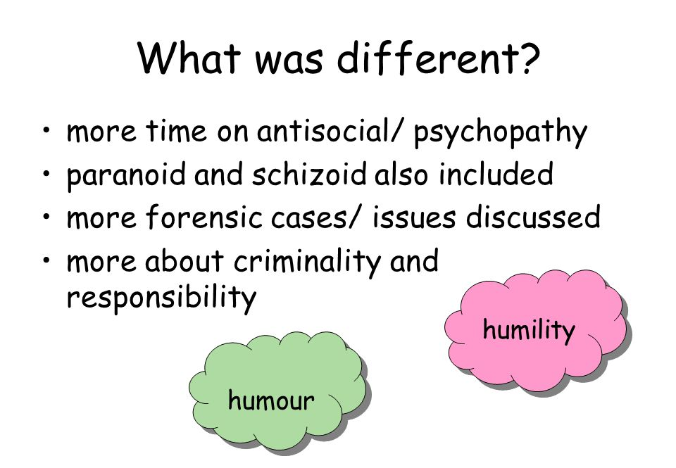 What was different more time on antisocial/ psychopathy