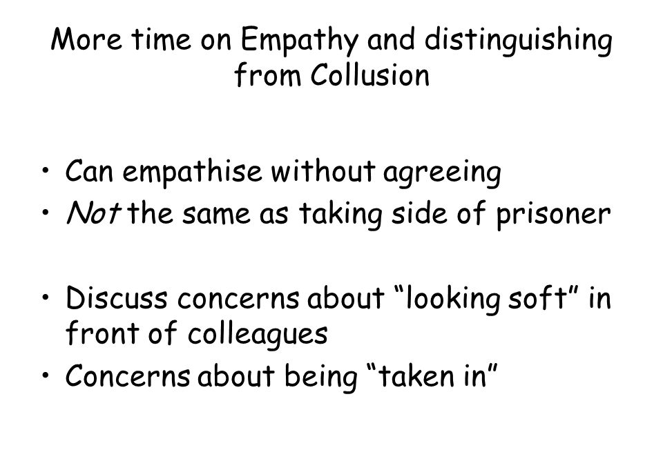 More time on Empathy and distinguishing from Collusion