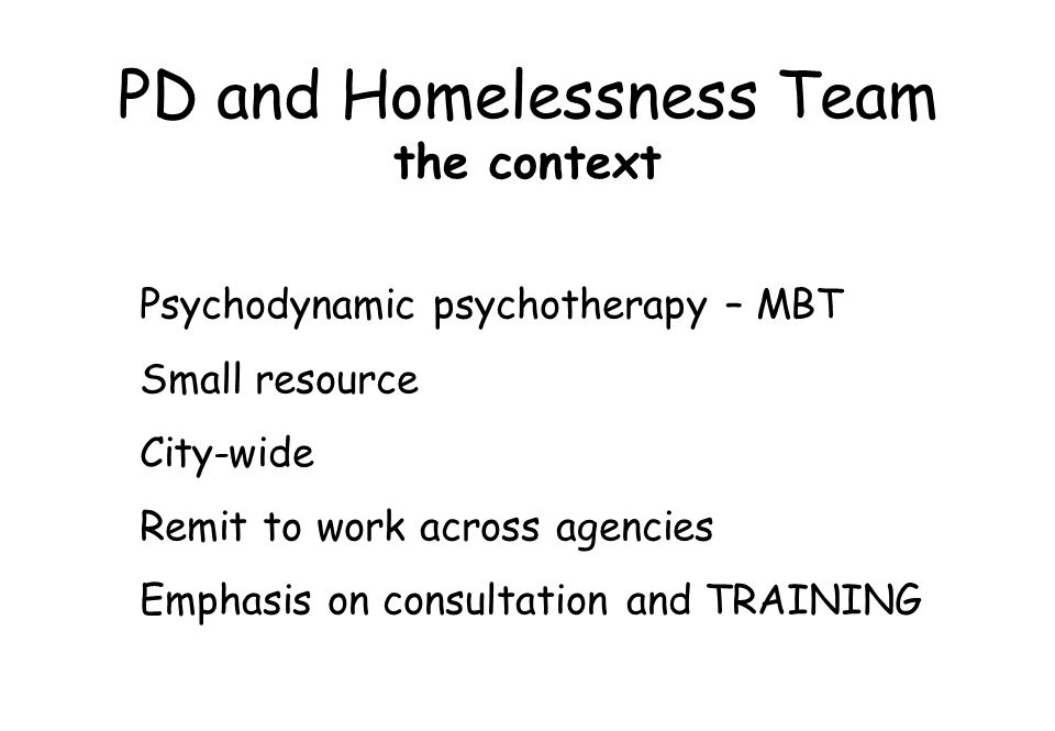 PD and Homelessness Team the context