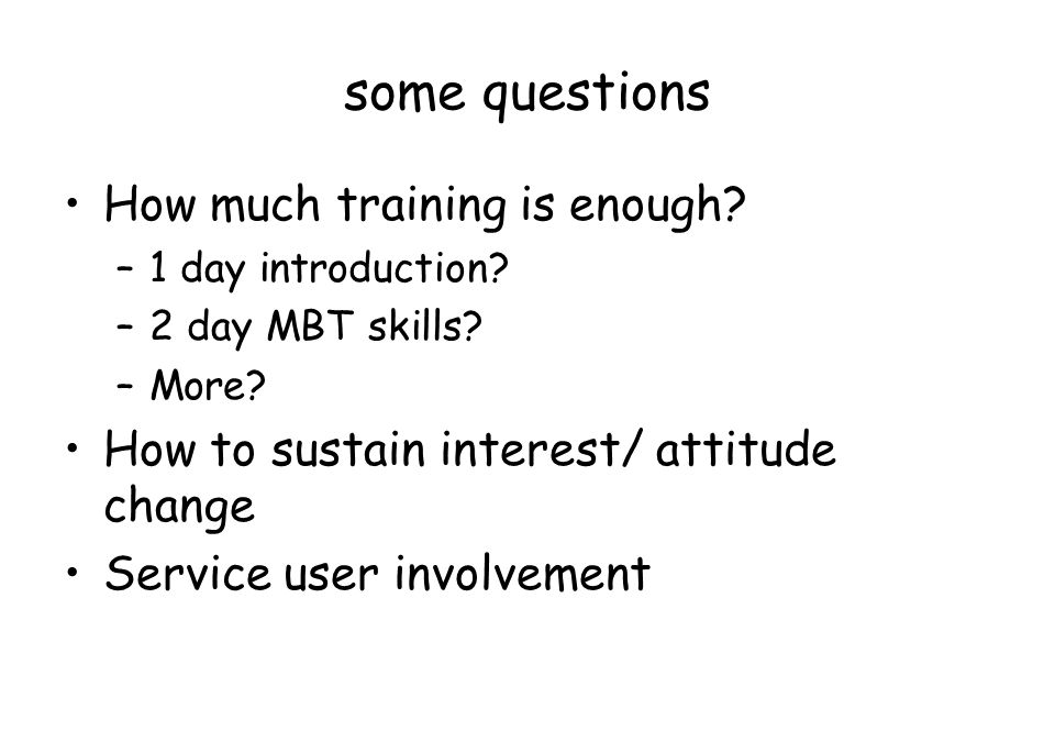 some questions How much training is enough