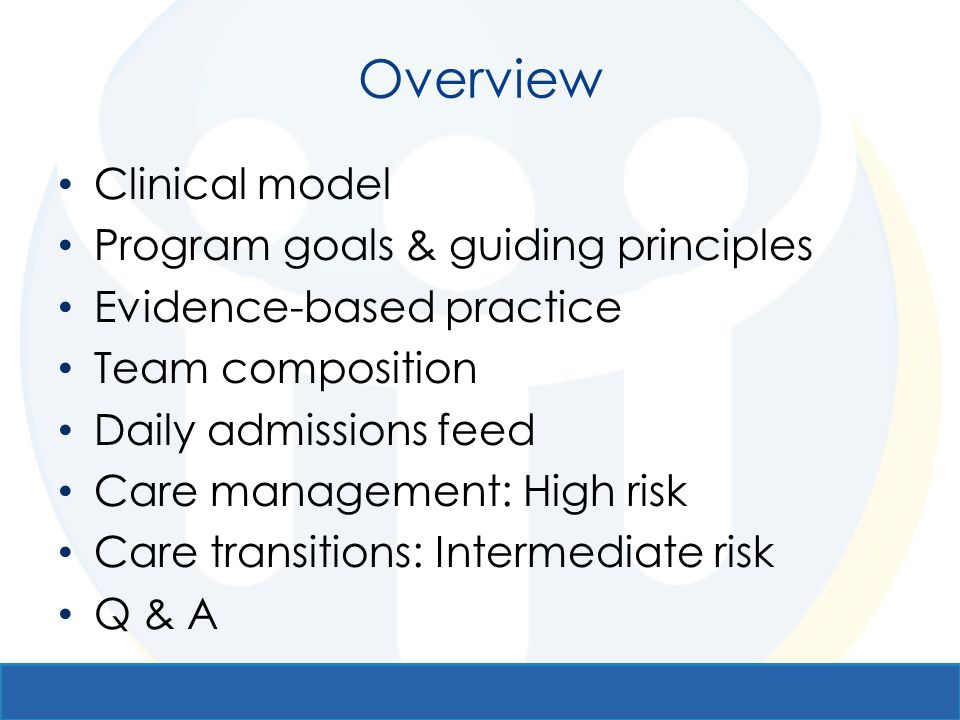 Overview Clinical model Program goals & guiding principles