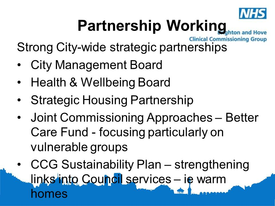 Partnership Working Strong City-wide strategic partnerships