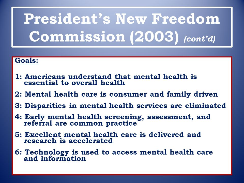 President's New Freedom Commission (2003) (cont'd)