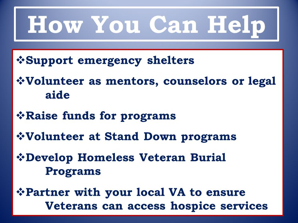 How You Can Help Support emergency shelters