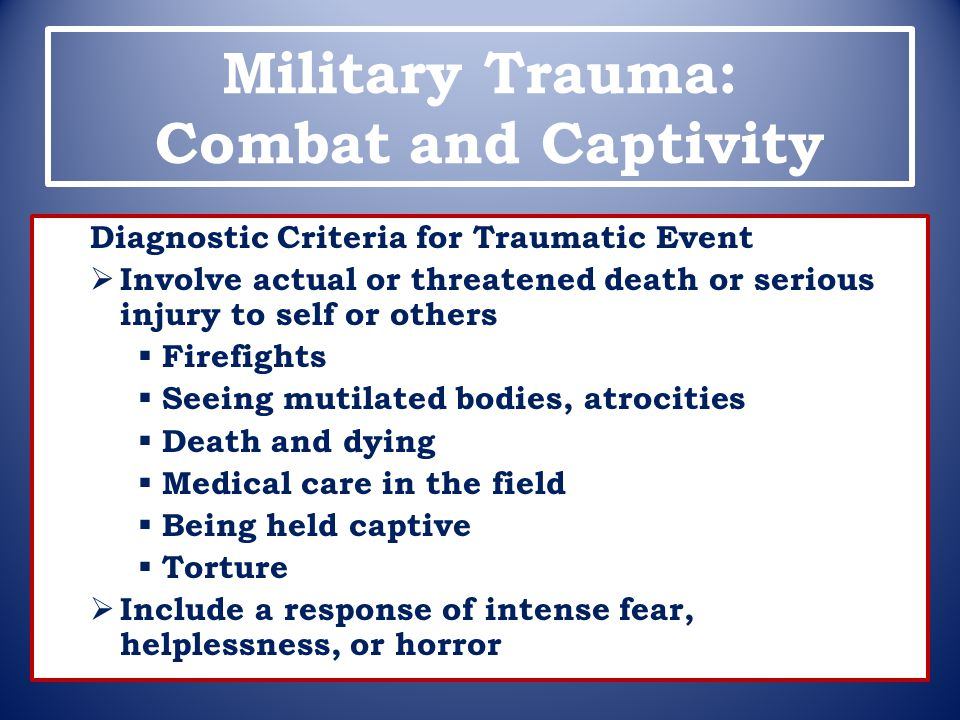 Military Trauma: Combat and Captivity
