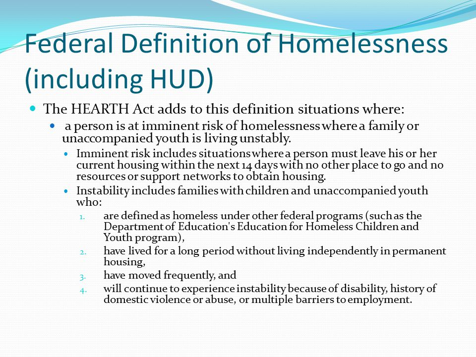 Federal Definition of Homelessness (including HUD)