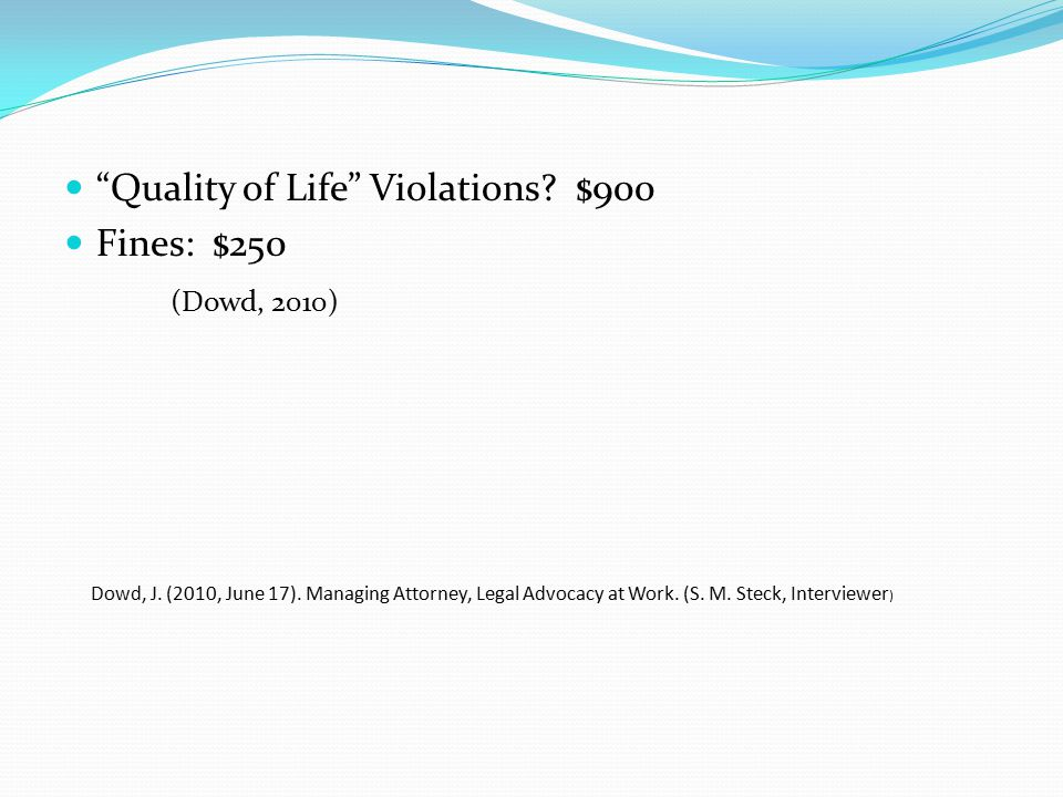Quality of Life Violations $900 Fines: $250 (Dowd, 2010)