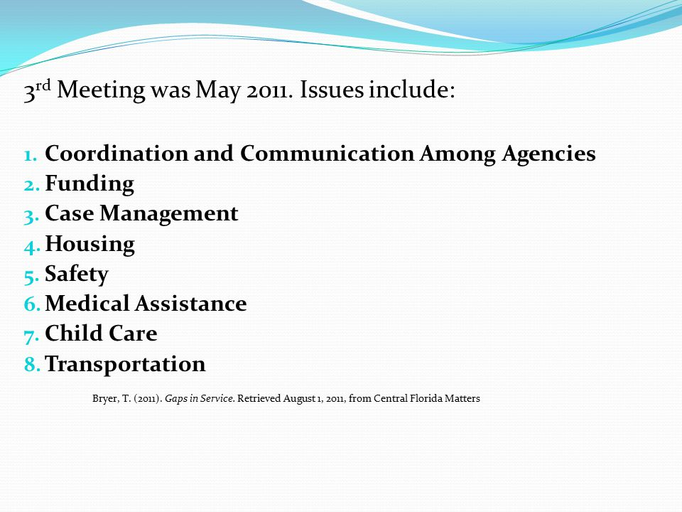 3rd Meeting was May 2011. Issues include: