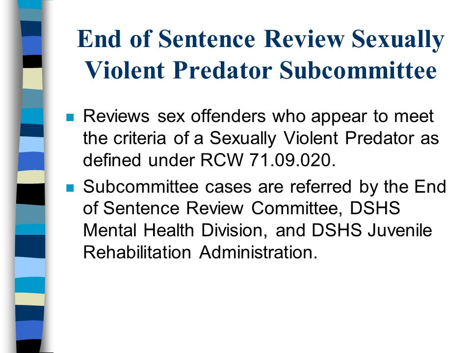 End of Sentence Review Sexually Violent Predator Subcommittee