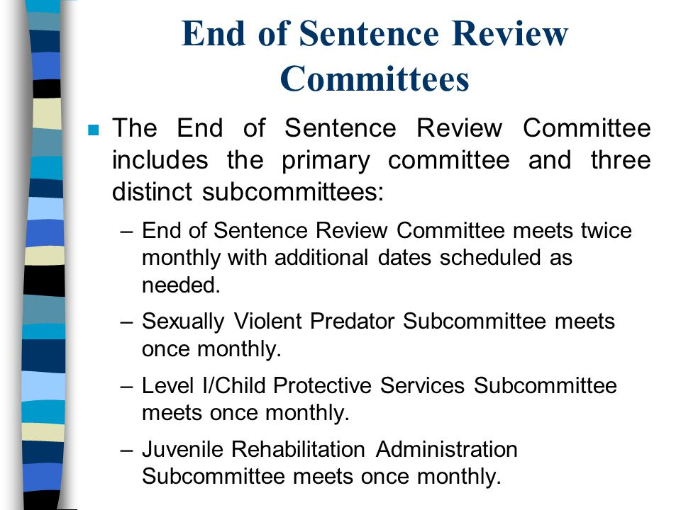 End of Sentence Review Committees